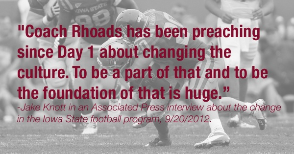 Jake Knott in an Associated Press interview about the change in the Iowa State football program - September 20, 2012