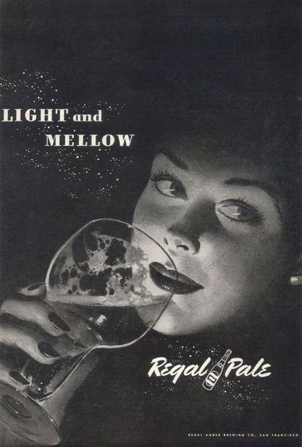 From San Francisco in Oct 1948 an advertisement for 'Regal Pale' from the Regal Amber Brewing Company.