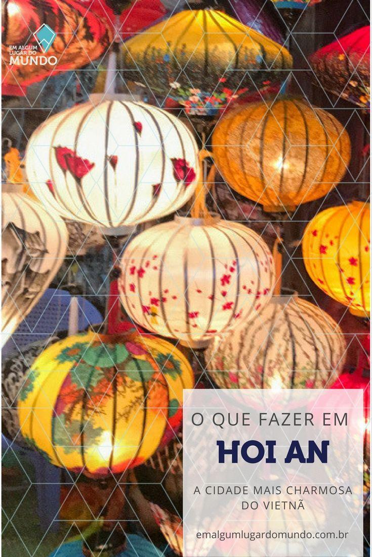 Confira todas nossas dicas de Hoi An, a cidade mais charmosa do Vietnã.