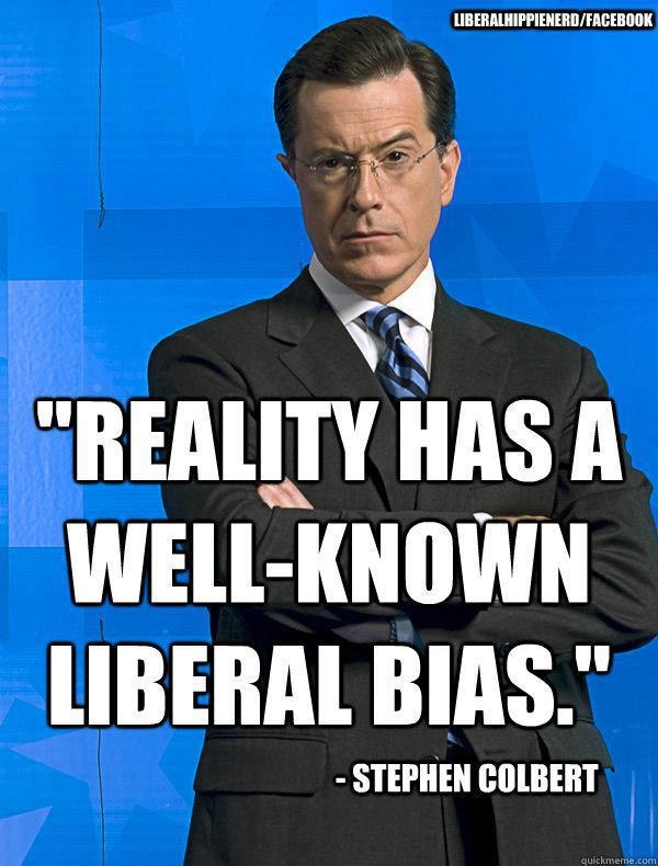 Reality has a well-known liberal bias