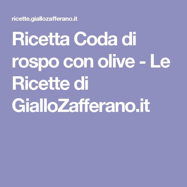 Ricetta Coda di rospo con olive - Le Ricette di GialloZafferano.it