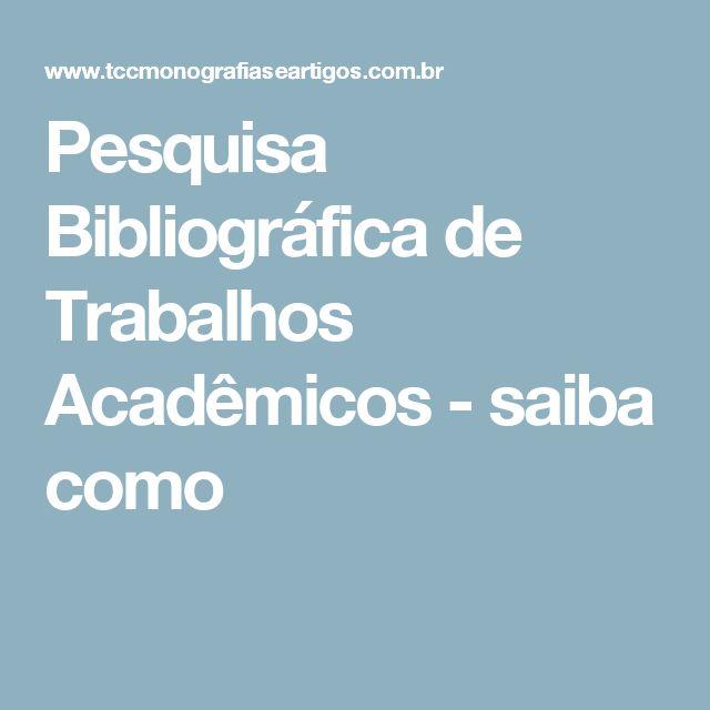 Pesquisa Bibliográfica de Trabalhos Acadêmicos - saiba como
