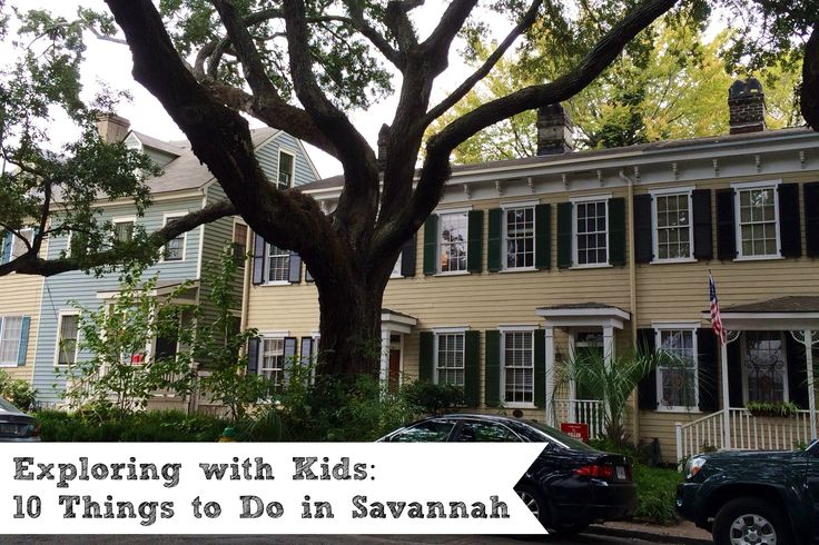 10 Things to Do in Savannah with Kids