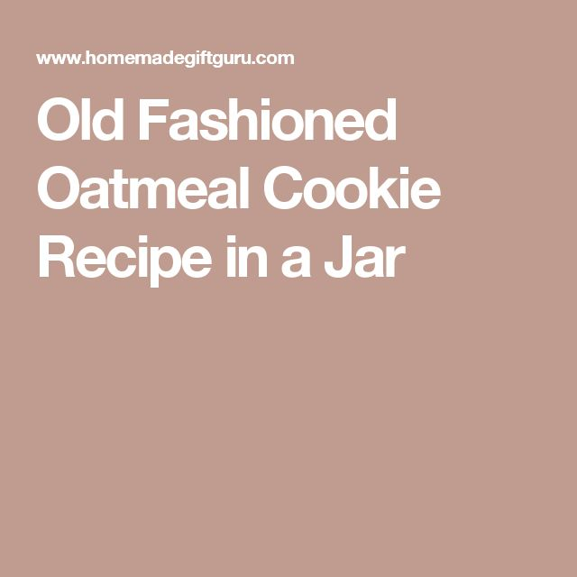 Old Fashioned Oatmeal Cookie Recipe in a Jar