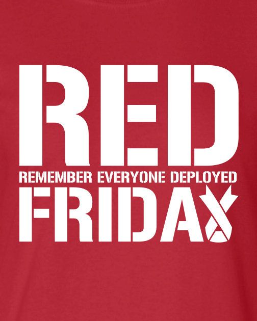 RED FRIDAY remember everyone deployed usaf Marines by MADLABSTEES