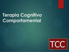 TCC - Terapia Cognitiva Comportamental                                                                                                                                                                                 Mais