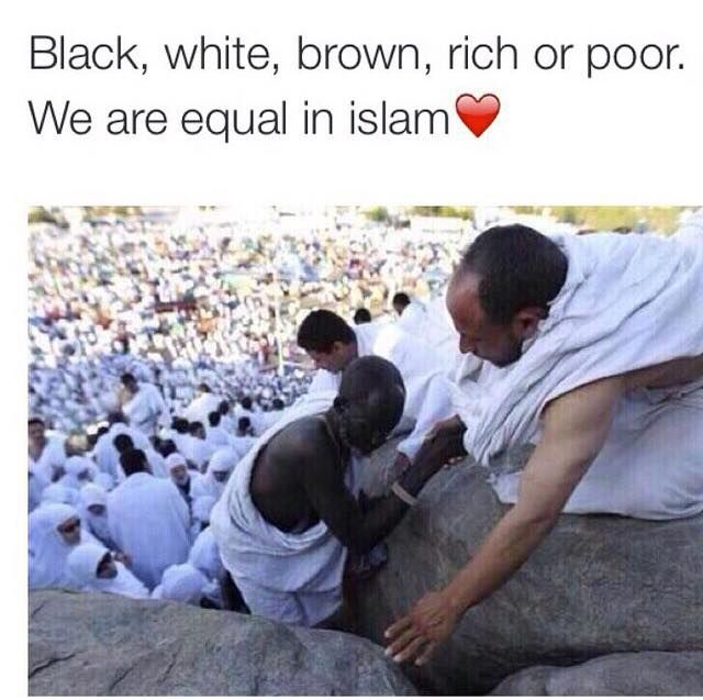 Equality In Islam my beautiful religion  Alhamdullilah blessed to be a Muslim