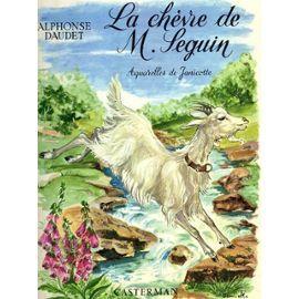 La Chèvre De Monsieur Seguin... Alphonse Daudet...C'était trop beau...