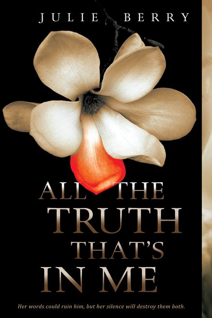 ALL THE TRUTH THAT'S IN ME by Julie Berry -- SPEAK meets THE SCARLET LETTER in this literary masterpiece, the recipient of five starred reviews and nominated for the 2014 Edgar Award