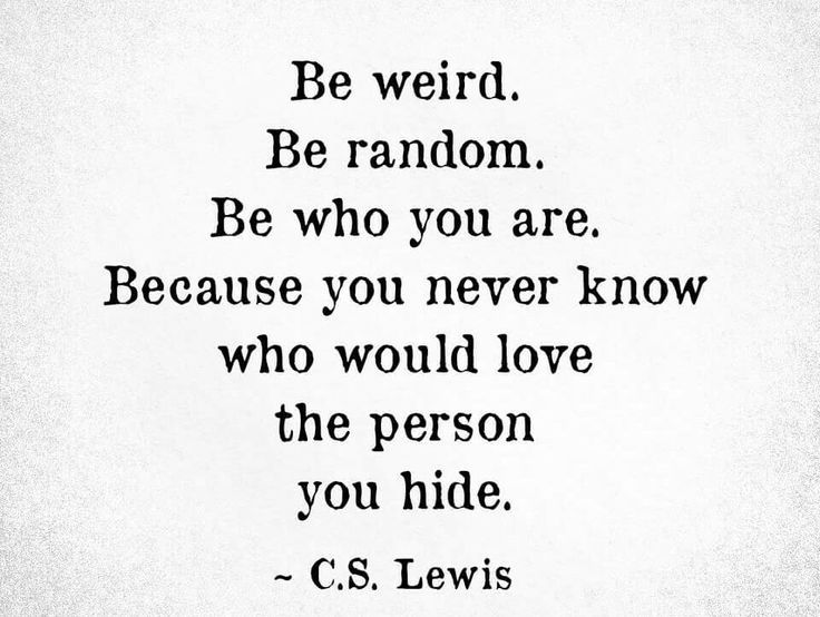 Be Weird Be Random Clever Quotes Cs Lewis Quotes Wisdom Quotes