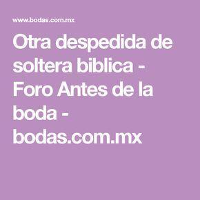 Otra despedida de soltera biblica - Foro Antes de la boda - bodas.com.mx