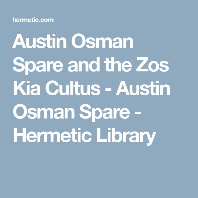 Austin Osman Spare and the Zos Kia Cultus - Austin Osman Spare - Hermetic Library
