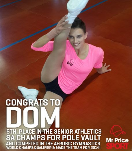 Congrats to Dominique Mann on 5th place in the senior athletics SA Champs for pole vault and for competing in the aerobic gymnastics world champs qualifier and making the team for 2014 - April 2014
