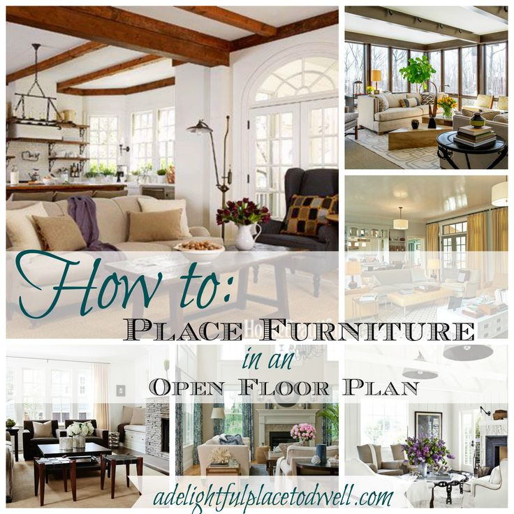 How to place furniture in an open floor plan 5 easy tips for How to decorate an open floor plan