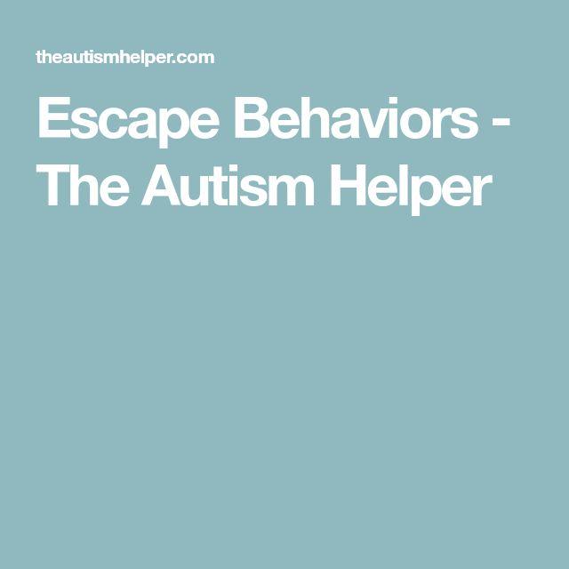 Escape Behaviors - The Autism Helper
