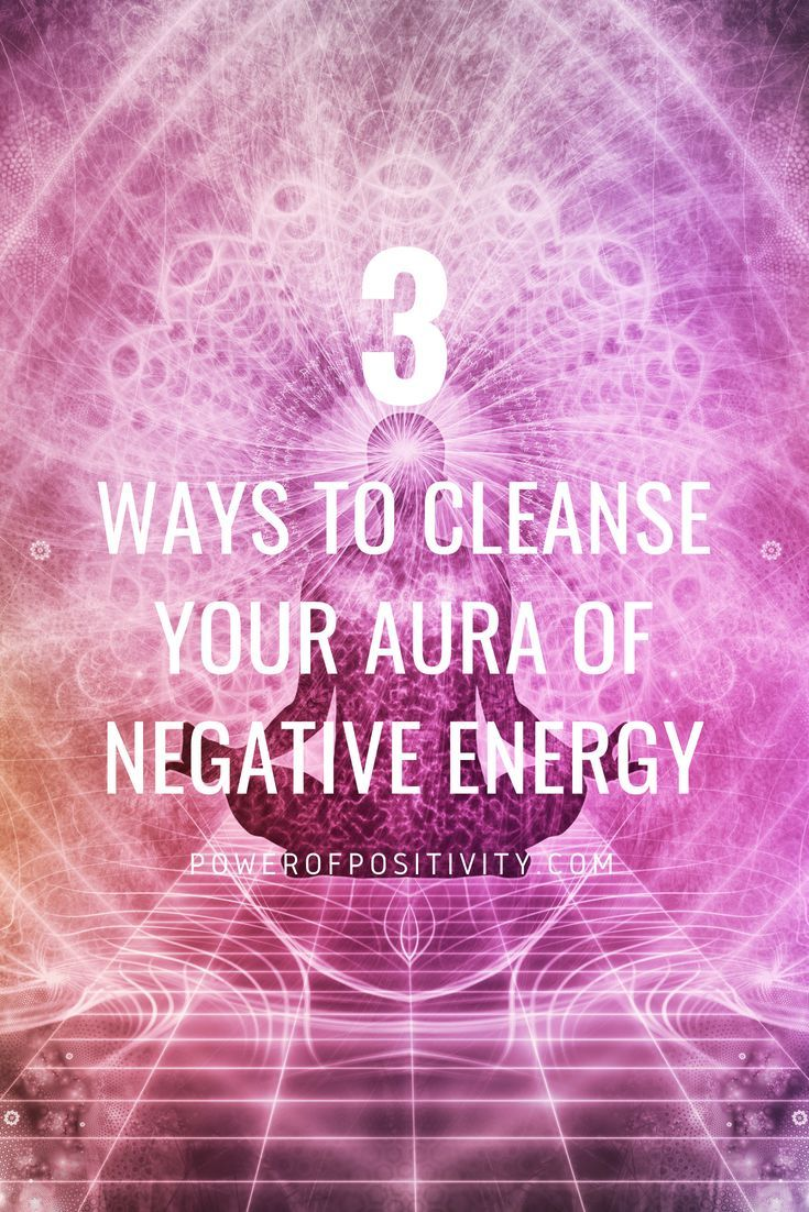 3 Ways To Cleanse Your Aura Of Negative Energy | SOUL