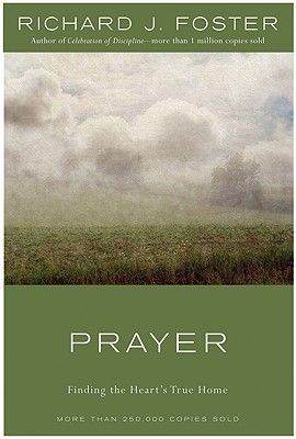 25 best 16peflitpat images on pinterest book show books and books prayer finding the hearts true home by richard j this is a great book especially if you are looking for new and different ways to incorporate prayer fandeluxe Gallery