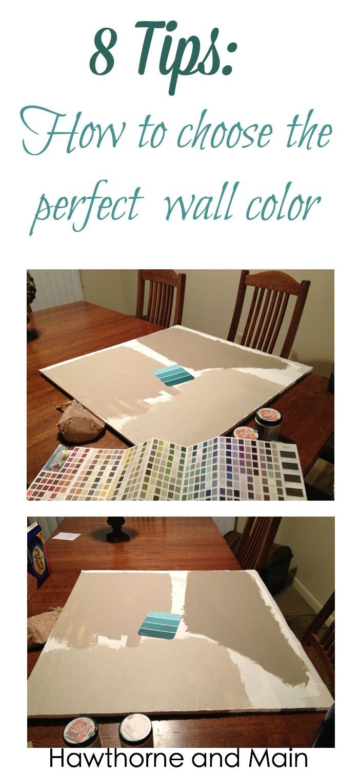 Have you ever painted a wall and realized after you were done that you hated it?? I have. Come learn these 8 Tips on Choosing the Perfect Wall Color.  You will never choose a bad color again!!