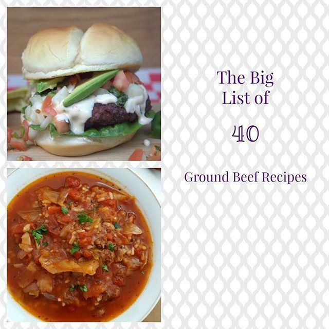 The Big List of 40 Ground Beef Recipes http://basicallyspeaking.ca/2016/08/the-big-list-of-40-ground-beef-recipes/. #recipes #foodie #foodblogger #soup #chili #hamburger #groundbeef