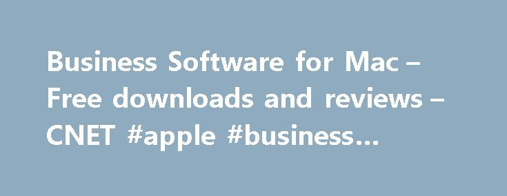 Business Software for Mac – Free downloads and reviews – CNET #apple #business #software http://guyana.remmont.com/business-software-for-mac-free-downloads-and-reviews-cnet-apple-business-software/  # Business Software for Mac Take care of business better with these business apps. Track your finances, handle accounting tasks, manage contacts. more Take care of business better with these business apps. Track your finances, handle accounting tasks, manage contacts, keep organized, and…