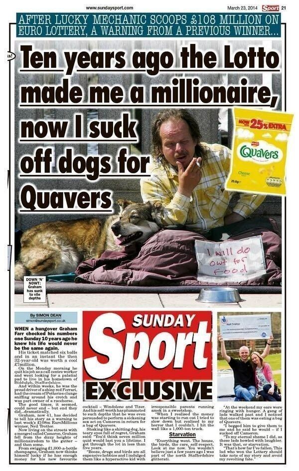 "And finally, this man's devastating riches-to-rags story. | 24 Headlines That Prove The ""Sunday Sport"" Is Britain's Best Newspaper"