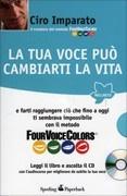 La tua Voce può Cambiarti la Vita - Con CD allegato