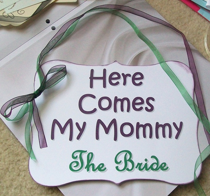 Wedding Procession Sign - Back of Wagon - Here Comes My Mommy - The Bride. $10.00, via Etsy.