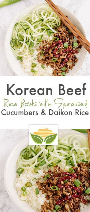 Korean Beef Rice Bowls with Spiralized Cucumbers and Daikon Rice