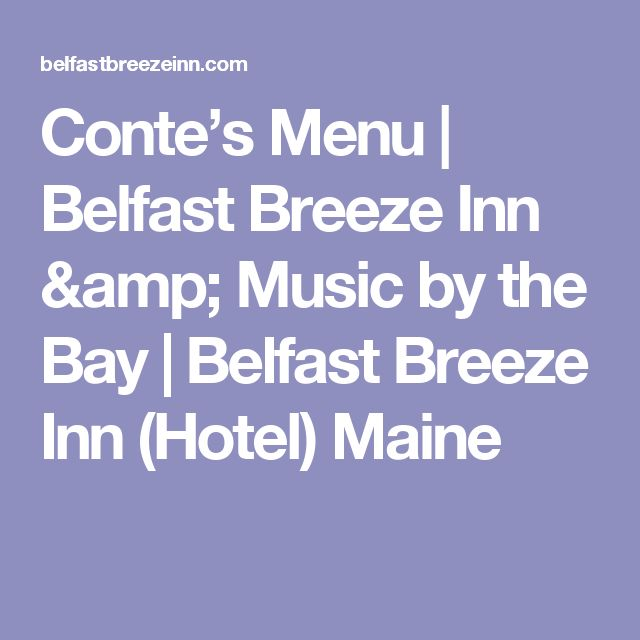 Conte's Menu | Belfast Breeze Inn & Music by the Bay | Belfast Breeze Inn (Hotel) Maine