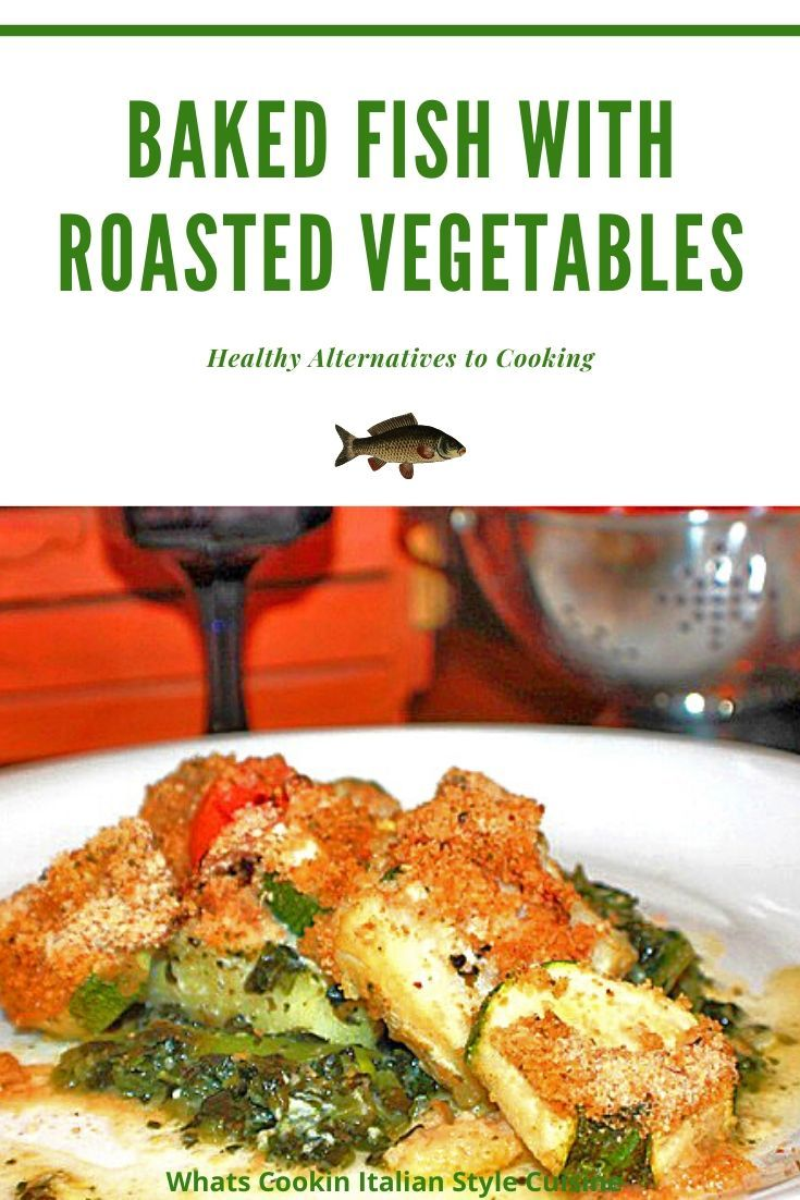Baked Fish With Roasted Vegetables Recipe Baked Fish Roasted Vegetables Healthy Pea Recipes