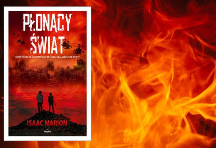 """#warmbodies #review #book """"Płonący świat"""" Isaac Marion #magicznyswiatksiazki"""