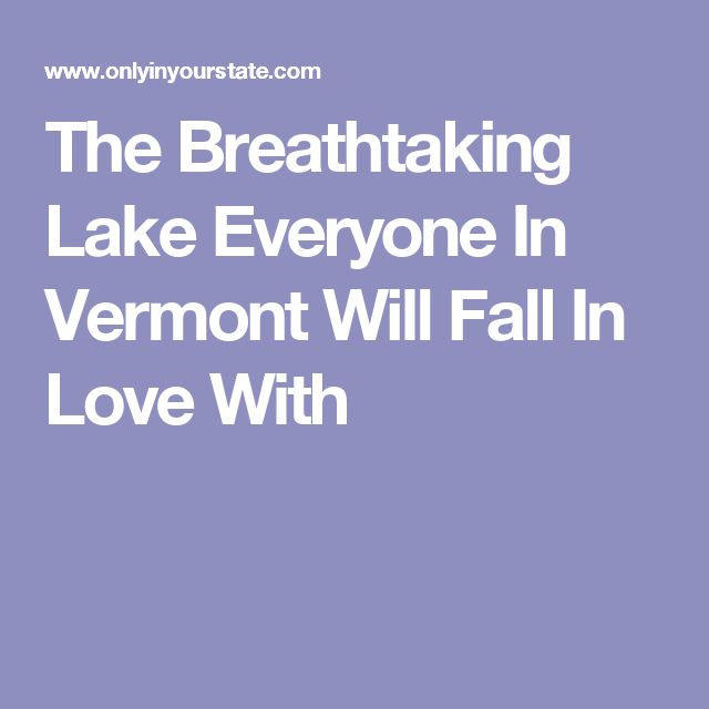 The Breathtaking Lake Everyone In Vermont Will Fall In Love With