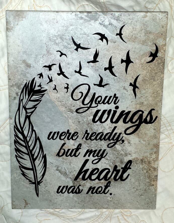"9"" x 12"" Your Wings Were Ready But My Heart Was Not decorative tile"