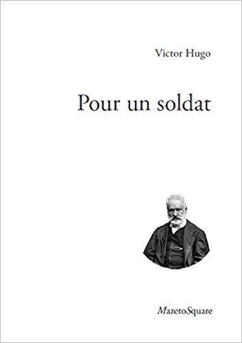 Pour un soldat - Victor Hugo