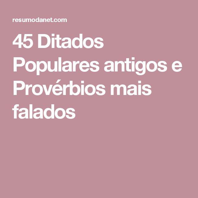 45 Ditados Populares antigos e Provérbios mais falados