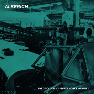 Alberich - Fortification: Cassette Works, Vol. 2