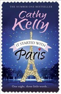 Cathy Kelly - It Started in Paris