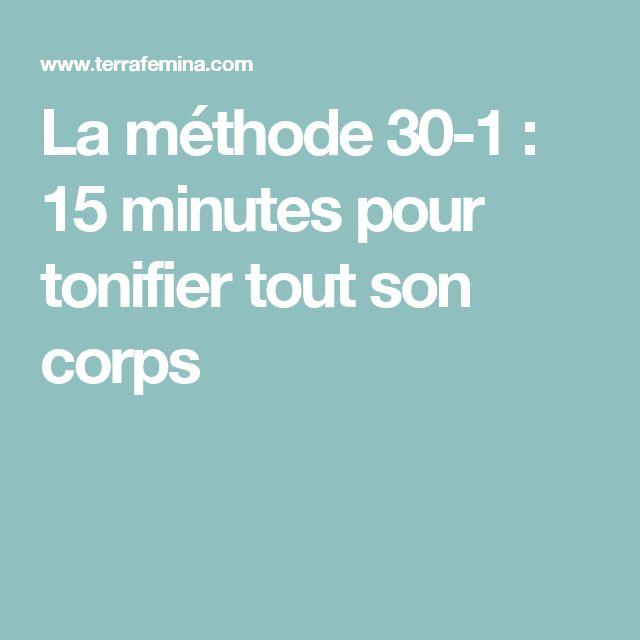 La méthode 30-1 : 15 minutes pour tonifier tout son corps
