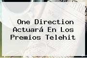 http://tecnoautos.com/wp-content/uploads/imagenes/tendencias/thumbs/one-direction-actuara-en-los-premios-telehit.jpg Telehit. One Direction actuará en los Premios Telehit, Enlaces, Imágenes, Videos y Tweets - http://tecnoautos.com/actualidad/telehit-one-direction-actuara-en-los-premios-telehit/