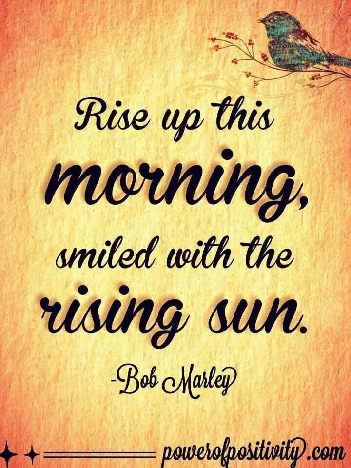 Rise up this morning, smiled at the rising sun
