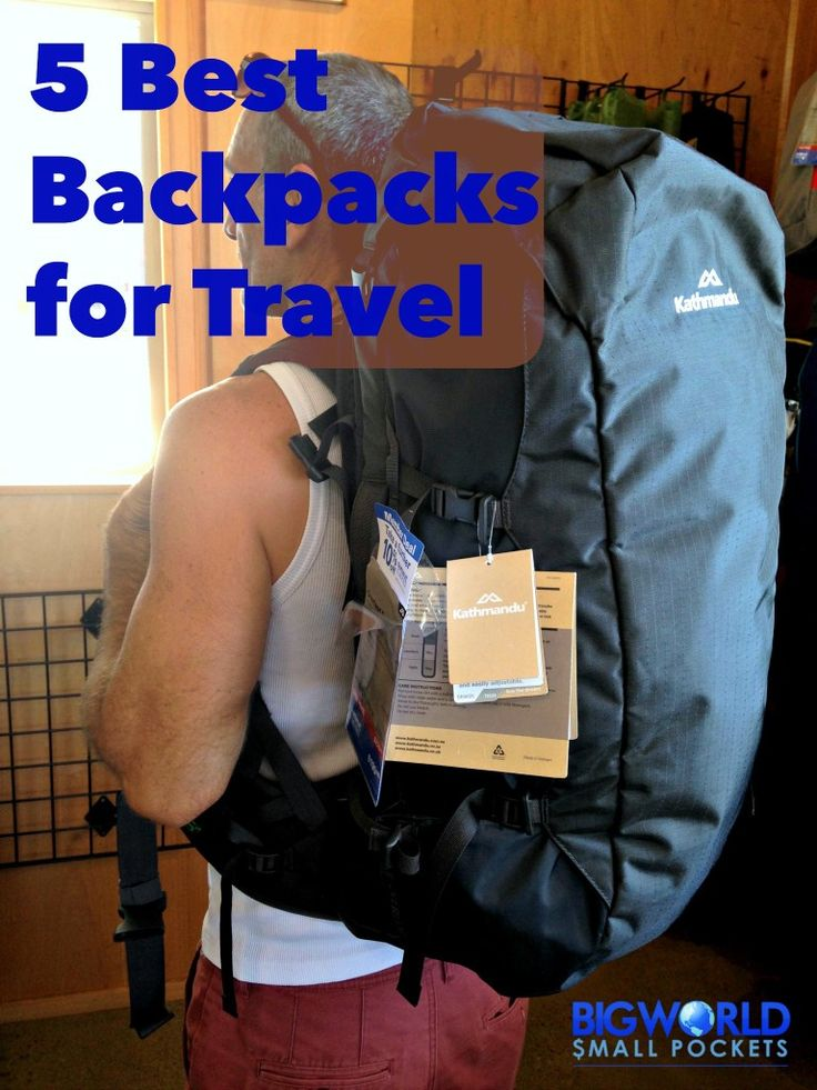 5 Best Backpacks for Long Term Travelers {Big World Small Pockets}