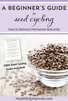 Want to balance hormones naturally? Find out how to use seed cycling to naturally balance hormones + download the FREE guide and chart in the post. Click through to learn more!