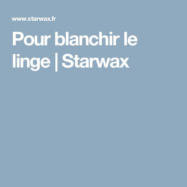 Marvelous Comment Blanchir Du Linge #14: Pour Blanchir Le Linge | Starwax