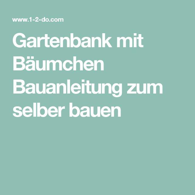 """Über 1.000 Ideen zu """"Gartenbank Selber Bauen auf Pinterest ..."""