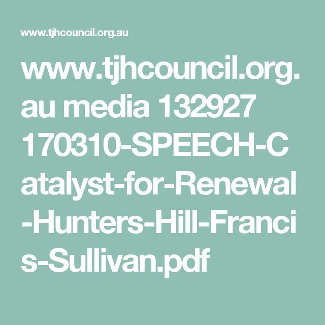 www.tjhcouncil.org.au media 132927 170310-SPEECH-Catalyst-for-Renewal-Hunters-Hill-Francis-Sullivan.pdf