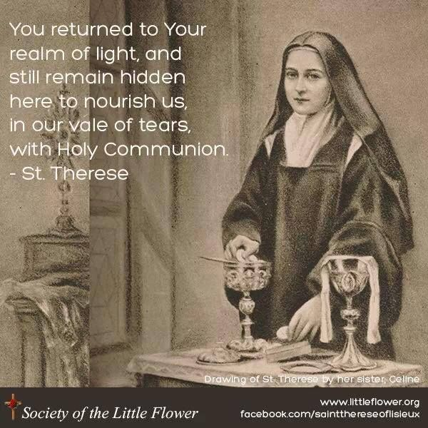 Quote by St. Therese de Lisieux on Holy Communion (Notice that this beautiful drawing of St.Therese was made by her sister, Celine.) -- via Miranda Holmes