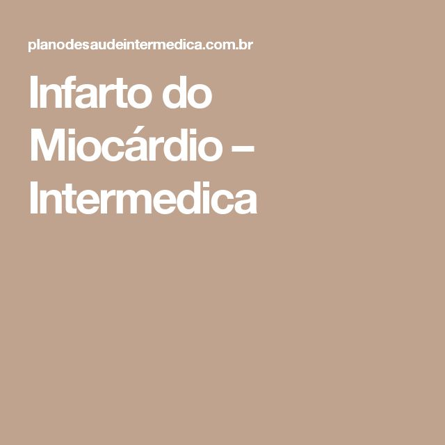 Infarto do Miocárdio – Intermedica