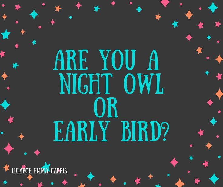 Facebook party game! Interactive engagement post! Are you a night owl or Early bird?