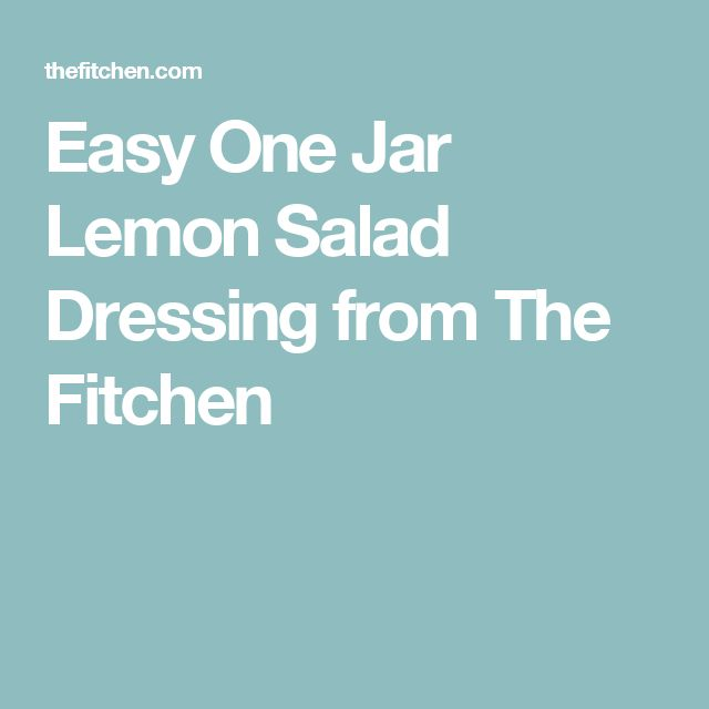 Easy One Jar Lemon Salad Dressing from The Fitchen