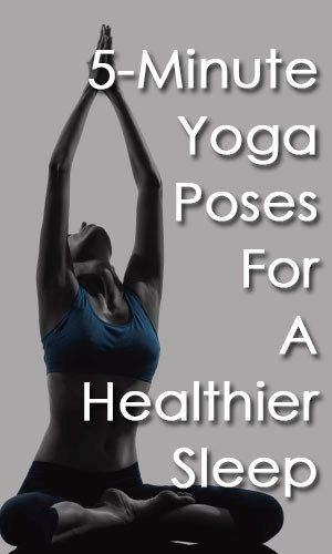 5-Minute Stretches / Yoga Poses For A Healthier Sleep